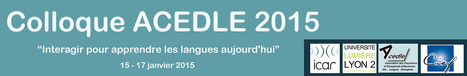 Colloque Acedle 2015 : Lyon, janvier 2015 | TELT | Scoop.it