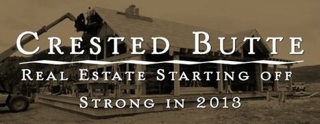Crested Butte Real Estate on the Rise | Wilder on the Taylor | Fly Fishing | Scoop.it