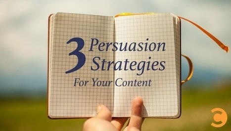 3 Persuasion Strategies for Your Content | Content Marketing & Content Strategy | Scoop.it