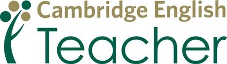 All resources | Cambridge English Teacher | TELT | Scoop.it