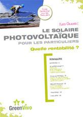 Le solaire photovoltaïque pour les particuliers - Quelle rentabilité ? | Guide GreenVivo | Green IT Daily | Scoop.it