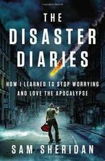 THE DISASTER DIARIES by Sam Sheridan | Kirkus | Creative Nonfiction : best titles for teens | Scoop.it