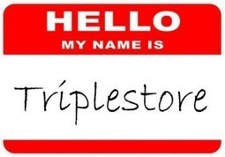 Triplestores Rise In Popularity | Big Data Technology, Semantics and Analytics | Scoop.it