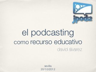 El Podcasting como Recurso Educativo | E-Learning, Social Media y TIC en pequeñas dosis. | Blended learning | Scoop.it