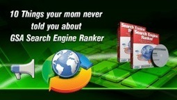 10 Things your mom never told you about GSA Search Engine Ranker | asiavirtualsolutions | Scoop.it