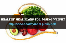 Healthy Meal Plans For Losing Weight | 1MuscularBody | Scoop.it