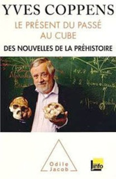 Le présent du passé au cube - Yves Coppens   Hominidés   Kiosque du monde : A la une   Scoop.it