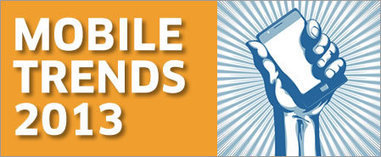 Mobile Trends 2013: Engagement and Activation | WEBOLUTION! | Scoop.it