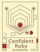 Confident Ruby: 32 Patterns for Joyful Coding - PDF Free Download - Fox eBook | rails | Scoop.it