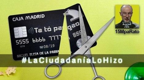 #LaCiudadaníaLoHizo Cómo salieron a la luz las tarjetas negras de Caja Madrid | La R-Evolución de ARMAK | Scoop.it