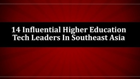 14 Influential Higher Education Tech Leaders In Southeast Asia ... | Trending Intelligence | Scoop.it