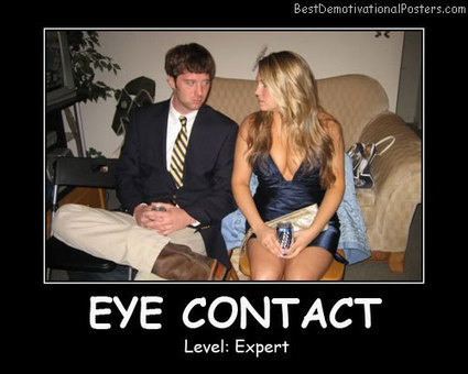 Eye Contact | Demotivational Posters | Scoop.it