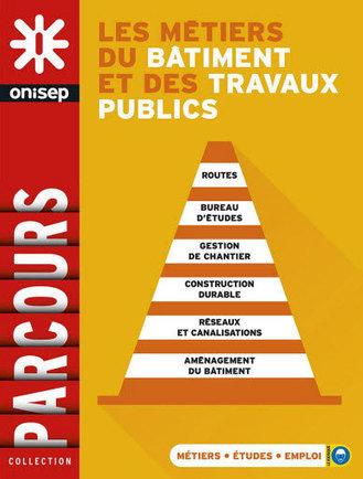 Les métiers du bâtiment et des travaux publics | Ressources pour l'Orientation | Scoop.it