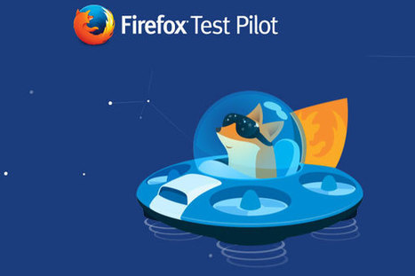 Firefox Test Pilot Features is really useful for users? | Technology Information | Scoop.it