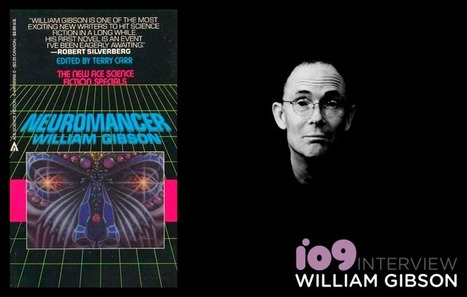 Ask Sci-Fi Legend William Gibson Where the Heck He Thinks the World Is Going | William Gibson - Interviews & Non-fiction | Scoop.it
