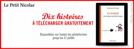 #VendrediLecture #Partirenlivre Téléchargez gratuitement 10 histoires Le Petit Nicolas jusqu'au 31 juillet | CaféAnimé | Scoop.it