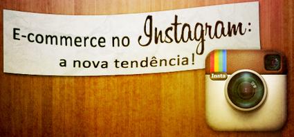 Instagram para vendas e negócios | E-Commerce Brasil | Marketing de Conteudo | Scoop.it