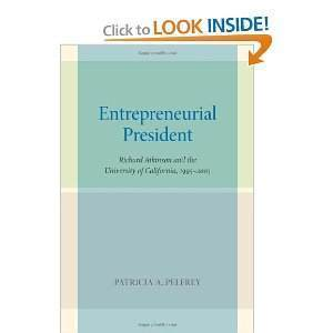 'Entrepreneurial President: Richard Atkinson and the University of California, 1995–2003' reviewed by Karen Merritt | SCUP Links | Scoop.it