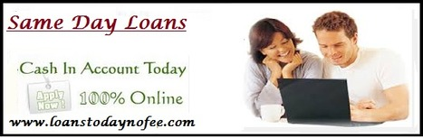 Same Day Loans- Easy Monetary Help To Overcome Financial Emergency | Loans Today No Fee | Scoop.it