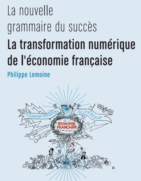 Transformation numérique de l'économie française | E-learning Actu | Scoop.it