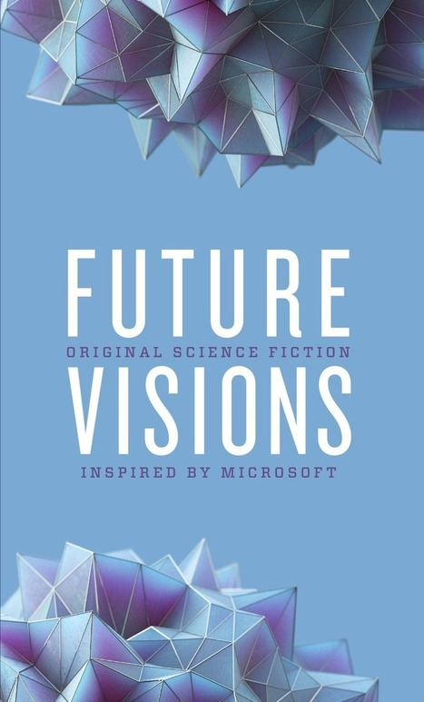Microsoft's Free Anthology Includes Some Of Today's Best SF Authors   News we like   Scoop.it