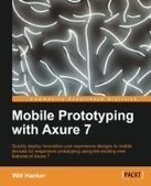 Mobile Prototyping with Axure 7 - PDF Free Download - Fox eBook | Mobile Prototyping with Axure 7 | Scoop.it
