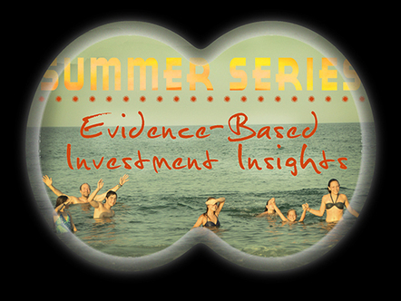 Evidence-Based Investment Insights Series : The Summer of Investment Insights | SageBroadview | Holistic Investment Management | Scoop.it