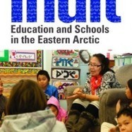 Inuit Education and Schools in the Eastern Arctic | Canada's First People | Indigenous learning | Scoop.it