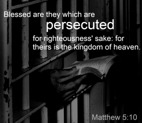 Matthew 5:10 - persecuted for righteousness' sake | Thoughts from the Deep | Scoop.it