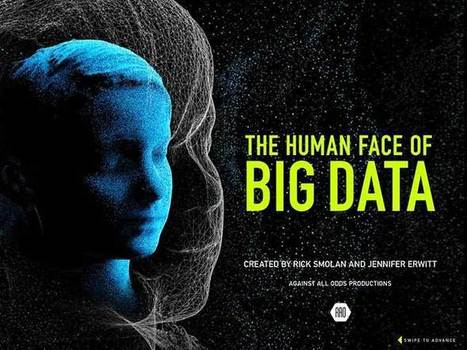 'The Human Face of Big Data' app humanizes growing world of data analytics | Big Data:  Innovation, Application, and Trends | Scoop.it