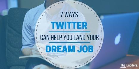 7 ways Twitter can help you land your dream job | Career Empowerment | Scoop.it