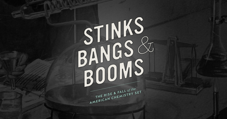 Stinks, Bangs and Booms: The Rise and Fall of the Chemistry Set | Into the Driver's Seat | Scoop.it