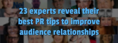 23 experts reveal their best PR tips to improve audience relationships | Ryan Ferguson | Smarter Business | Scoop.it