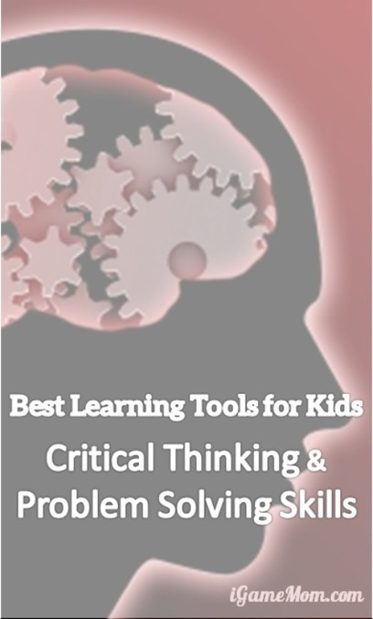 Best Learning Tools for Kids – Critical Thinking Skills and Problem Solving Skills | iGameMom | Critical and creative thinking | Scoop.it
