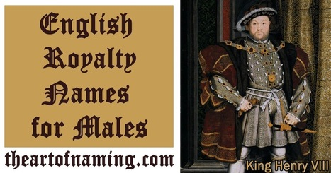 The Art of Naming: English Royalty Names for Males   Baby Names   Scoop.it
