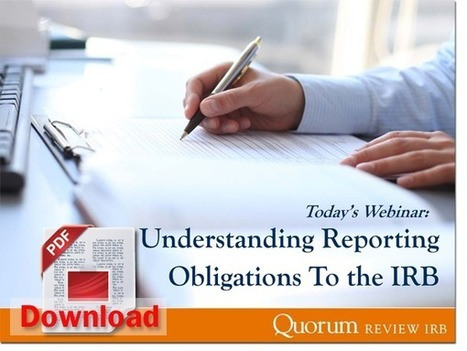 Understanding Reporting Obligations to the IRB Webinar | Independent Review Board | Scoop.it