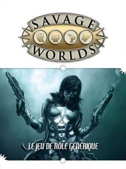 Savage Worlds | Jeux de Rôle | Scoop.it