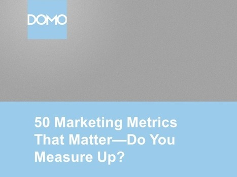 50 Marketing Metrics That Matter: Do You Measure Up? | BrightTALK | Think Oranges. | Scoop.it