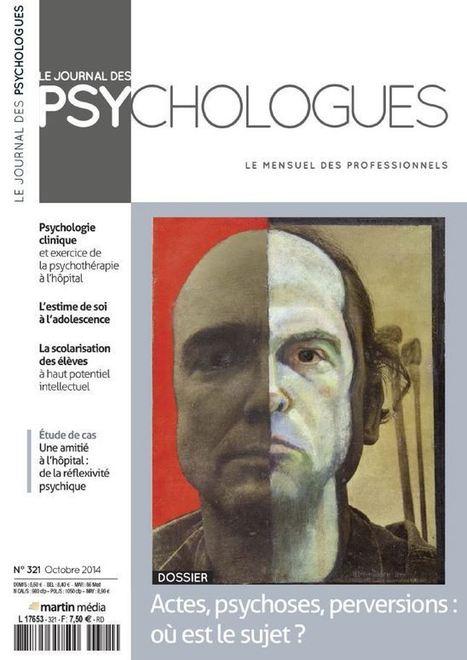 France: Le Journal des Psychologues N 321 - Octobre 2014 | Psychologues | Scoop.it