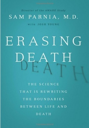 Erasing Death: The Science That Is Rewriting the Boundaries Between Life and Death | Conciencia Colectiva | Scoop.it