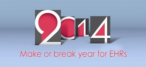 2014: Make or break year for EHRs | Healthcare IT | Scoop.it