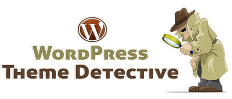 How to Detect Theme Used in a WordPress Website | Joel Says - WordPress & Internet Tips | Scoop.it