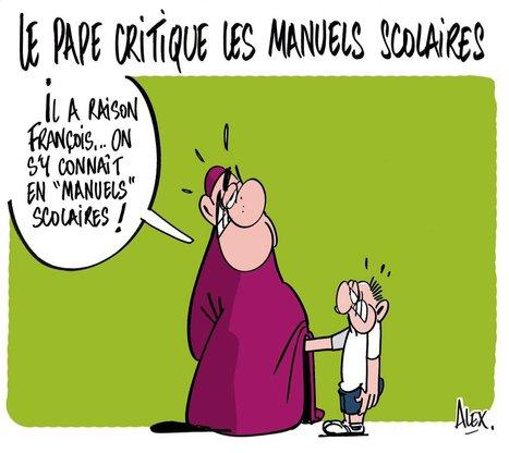 Le Pape critique les manuels scolaires français   Dessins de Presse   Scoop.it