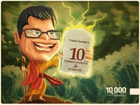Vishal Gondal's 10 Commandments for Start-ups | Marketing_me | Scoop.it