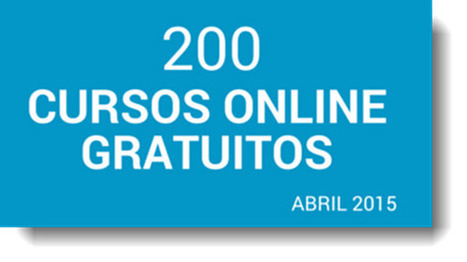 200 cursos online y gratuitos para iniciar en abril | e-learning y moodle | Scoop.it
