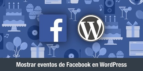 Plugins para mostrar eventos de Facebook en WordPress | Tecnología Educativa Morreducation | Scoop.it