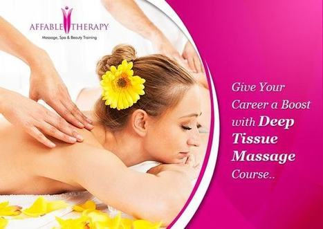 Give Your Career a Boost with Deep Tissue Massage Course | Massage Training and Beauty Therapy | Scoop.it