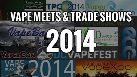 Upcoming Vaping Events And Trade Shows in 2014 | Ecig Advanced News | trade show | Scoop.it