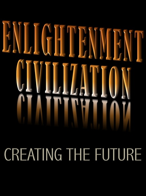 Enlightenment Civilization: Looking Forward not Back | David Brin's Collected Articles | Scoop.it