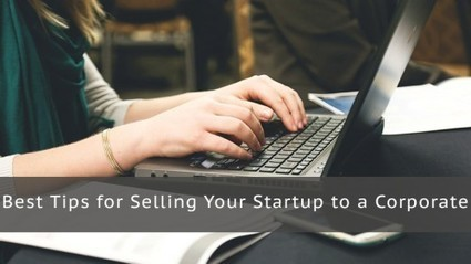 10+ Best tips for selling your startup to a corporate « Designrazzi | n2euro | Scoop.it